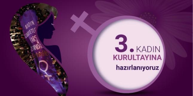 3. KADIN KURULTAYINA HAZIRLANIYORUZ