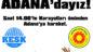28 MAYIS'TA LAİKLİK VE İŞ GÜVENCEMİZ İÇİN ADANA'DAYIZ!