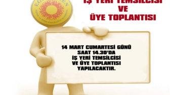 İŞ YERİ TEMSİLCİLERİ VE ÜYE TOPLANTISI
