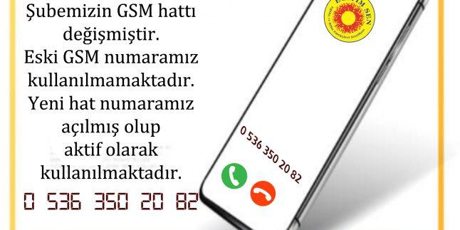 ŞUBE GSM HAT NUMARAMIZ DEĞİŞTİ